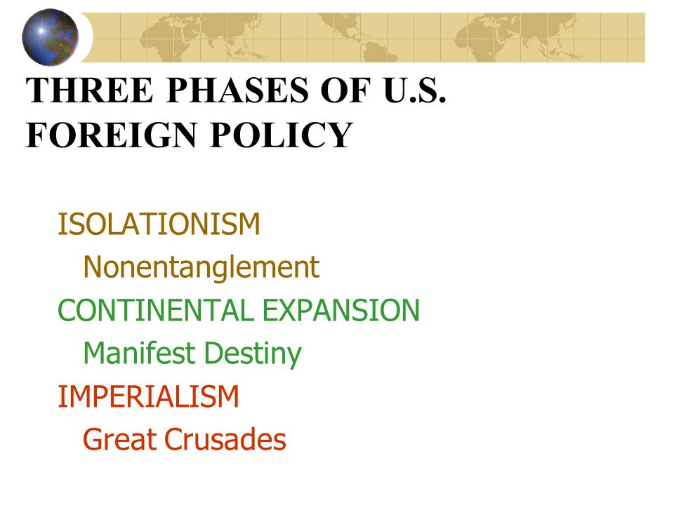 THREE PHASES OF U.S. FOREIGN POLICY