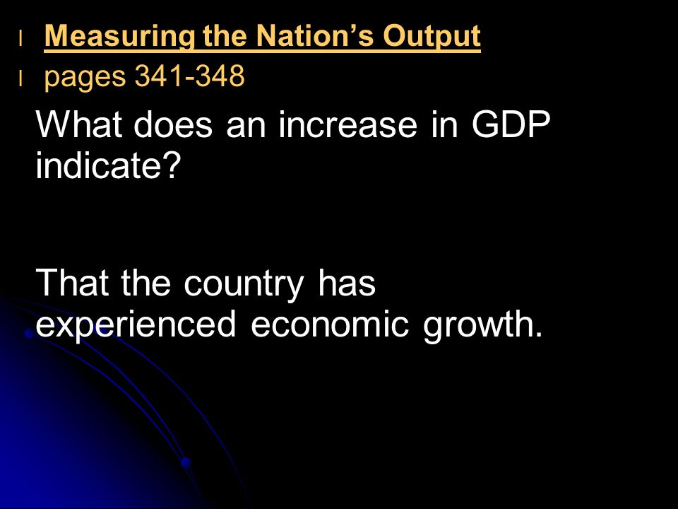 What does an increase in GDP indicate