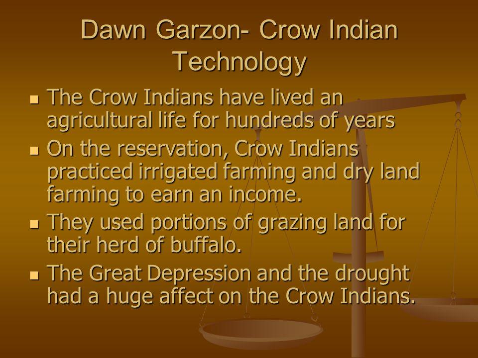 Dawn Garzon- Crow Indian Technology