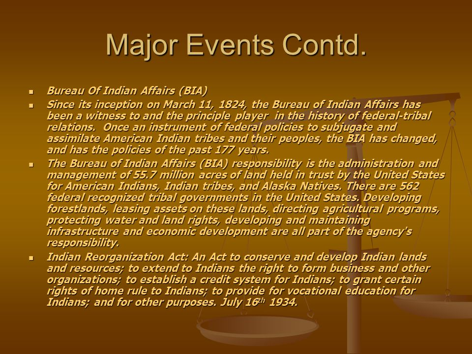 Major Events Contd. Bureau Of Indian Affairs (BIA)