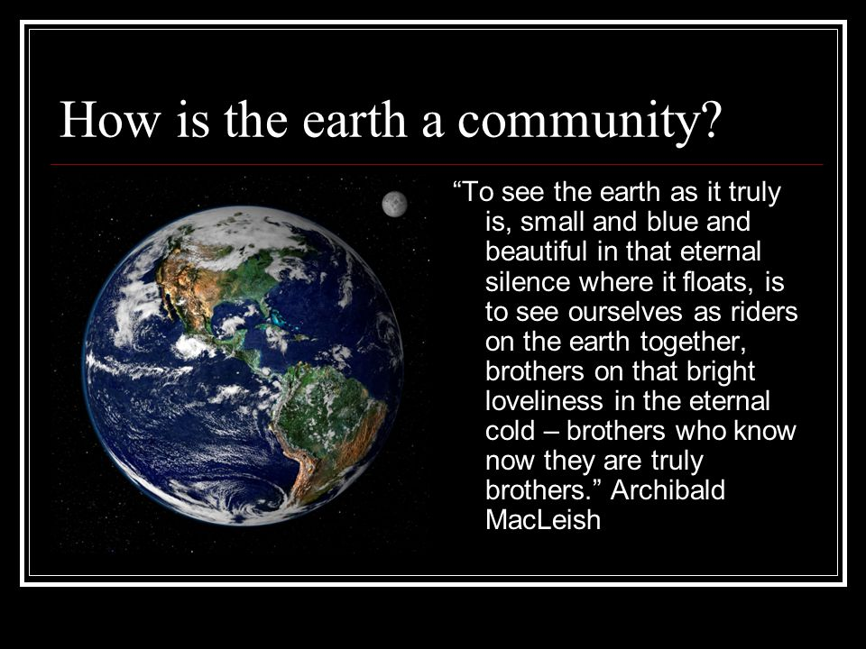How is the earth a community