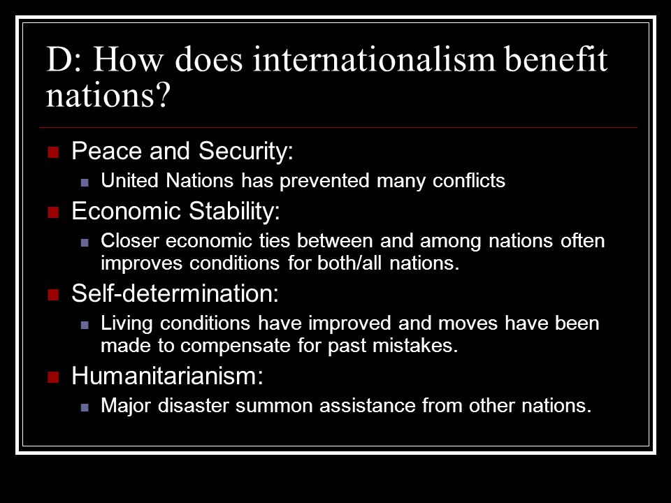 D: How does internationalism benefit nations