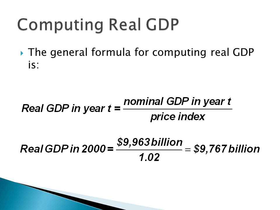 Computing Real GDP The general formula for computing real GDP is: