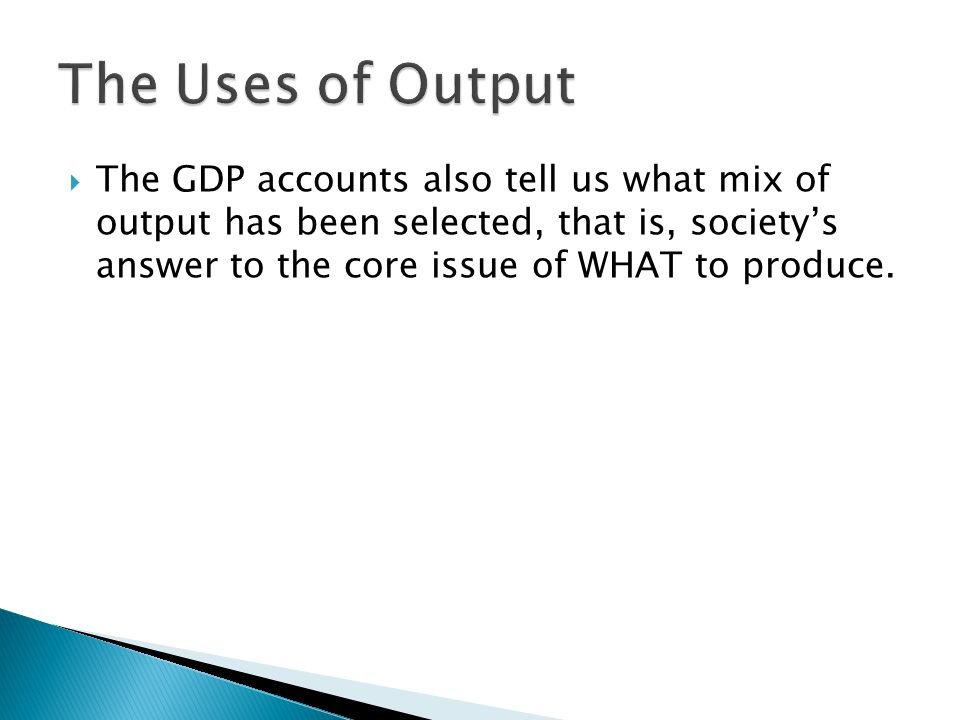 The Uses of Output