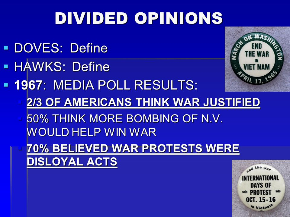 DIVIDED OPINIONS DOVES: Define HAWKS: Define 1967: MEDIA POLL RESULTS: