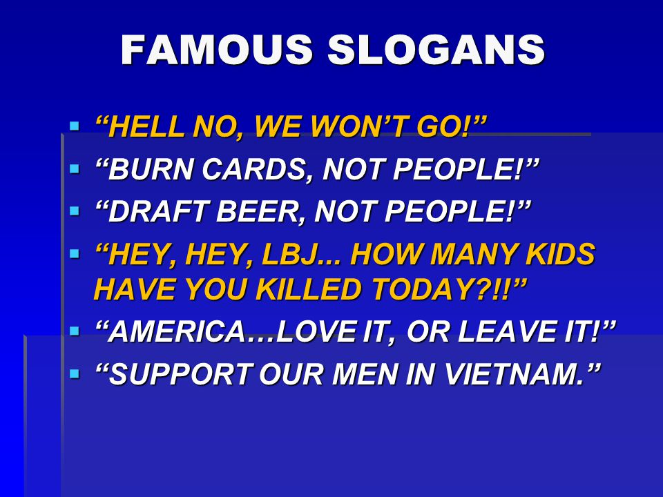 FAMOUS SLOGANS HELL NO, WE WON'T GO! BURN CARDS, NOT PEOPLE!