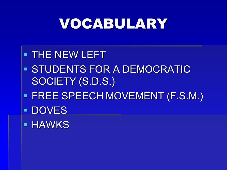 VOCABULARY THE NEW LEFT STUDENTS FOR A DEMOCRATIC SOCIETY (S.D.S.)