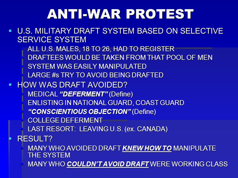 ANTI-WAR PROTEST U.S. MILITARY DRAFT SYSTEM BASED ON SELECTIVE SERVICE SYSTEM. ALL U.S. MALES, 18 TO 26, HAD TO REGISTER.