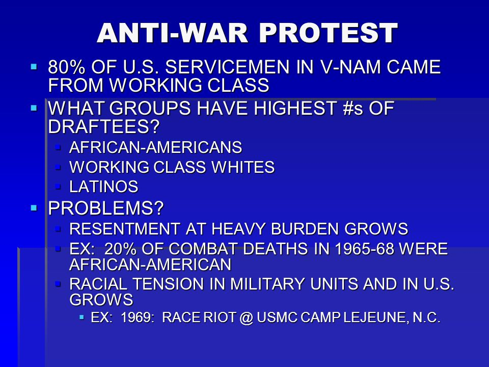 ANTI-WAR PROTEST 80% OF U.S. SERVICEMEN IN V-NAM CAME FROM WORKING CLASS. WHAT GROUPS HAVE HIGHEST #s OF DRAFTEES