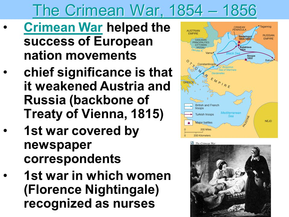 The Crimean War, 1854 – 1856 Crimean War helped the success of European nation movements.