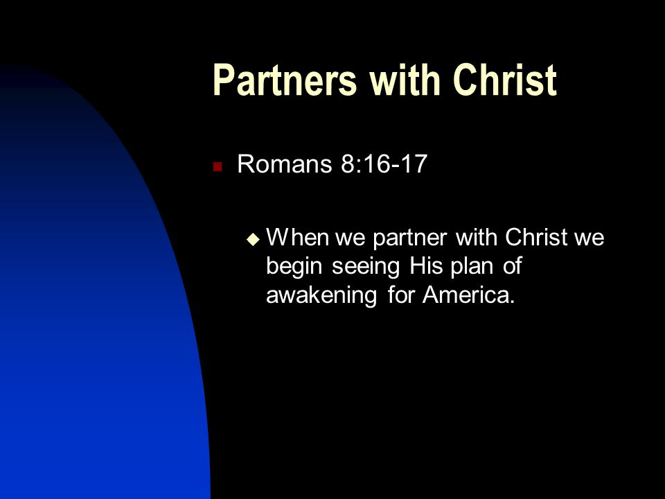 Partners with Christ Romans 8:16-17
