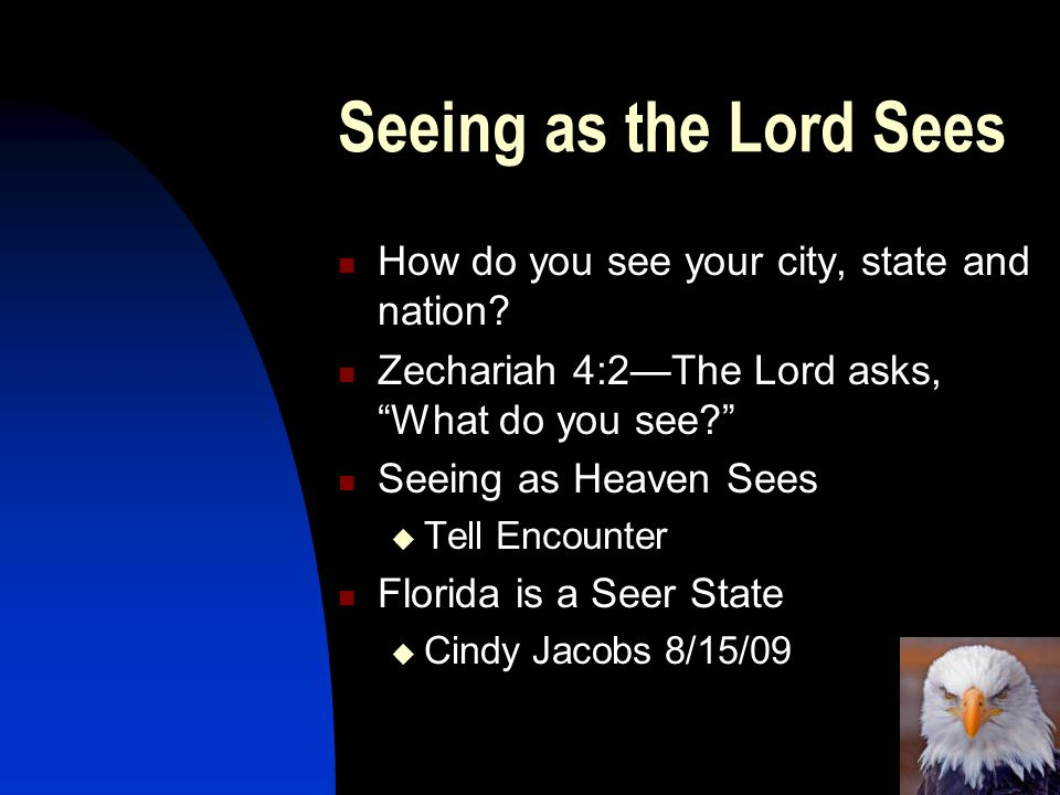 Seeing as the Lord Sees How do you see your city, state and nation