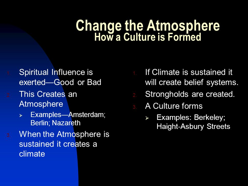 Change the Atmosphere How a Culture is Formed