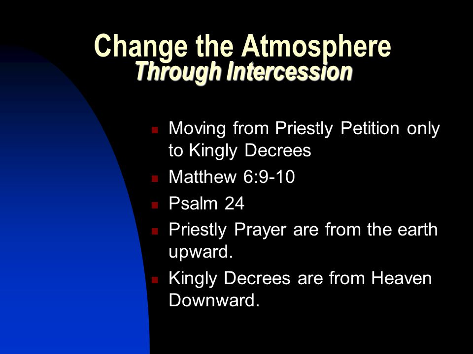 Change the Atmosphere Through Intercession