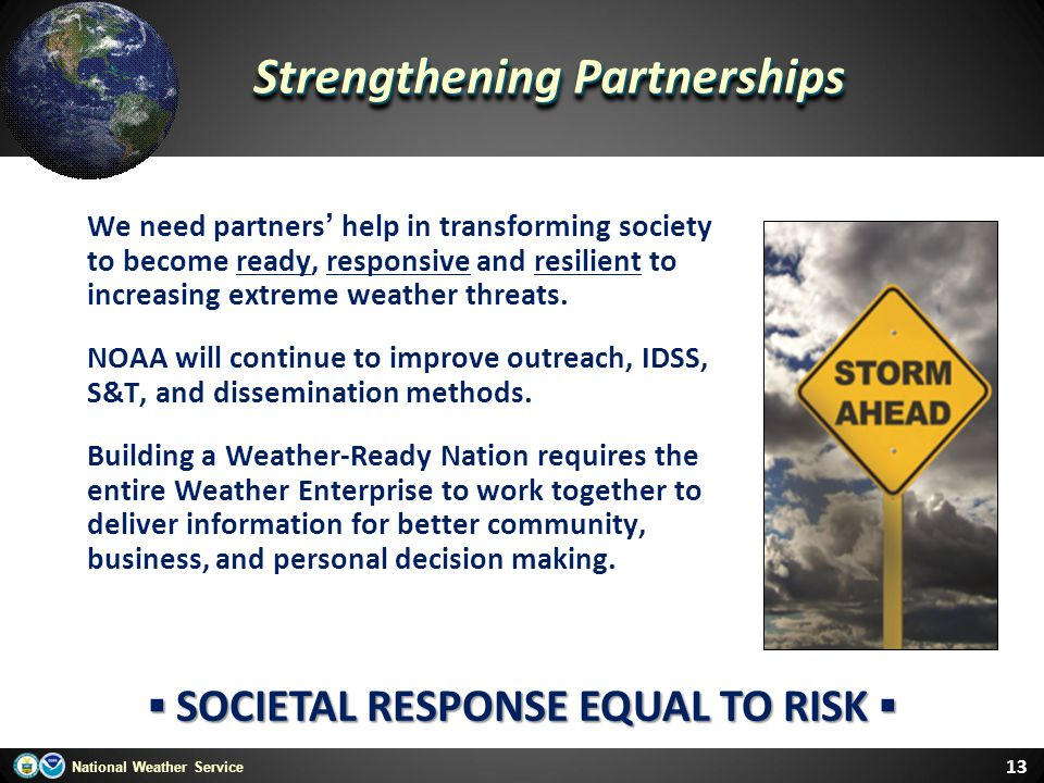 Strengthening Partnerships ▪ SOCIETAL RESPONSE EQUAL TO RISK ▪