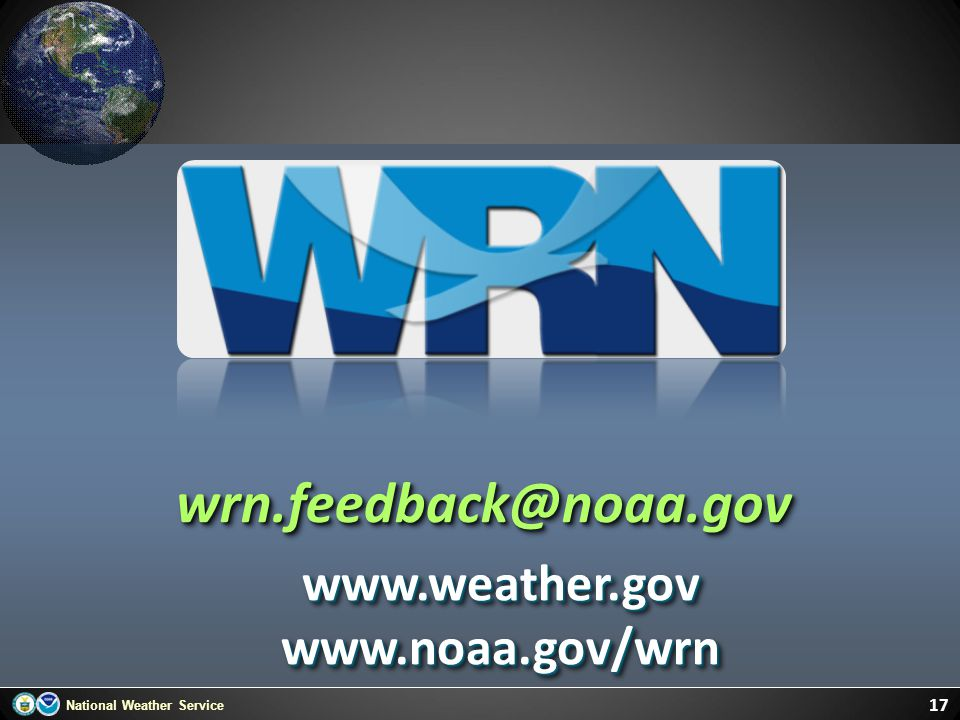 wrn.feedback@noaa.gov www.weather.gov www.noaa.gov/wrn