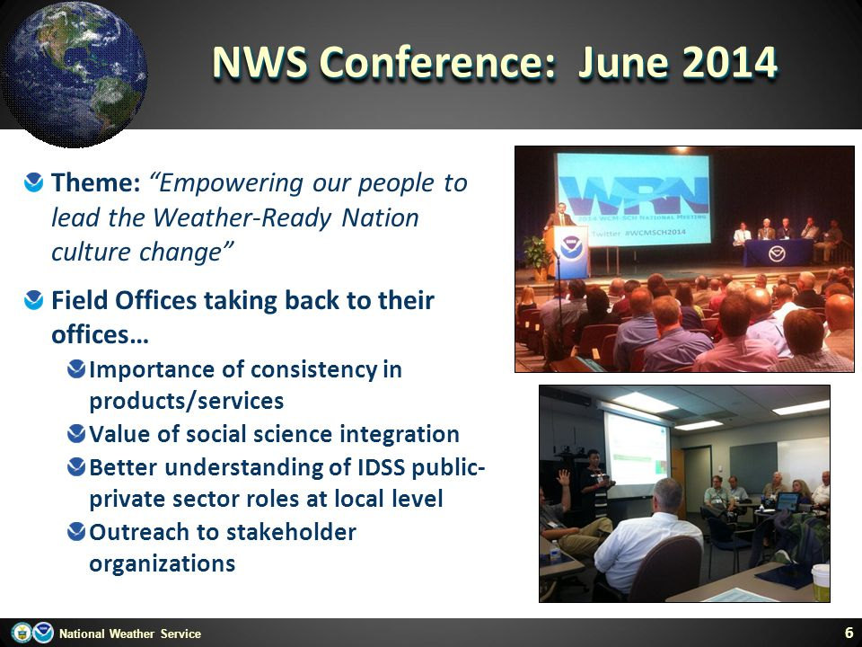 NWS Conference: June 2014 Theme: Empowering our people to lead the Weather-Ready Nation culture change