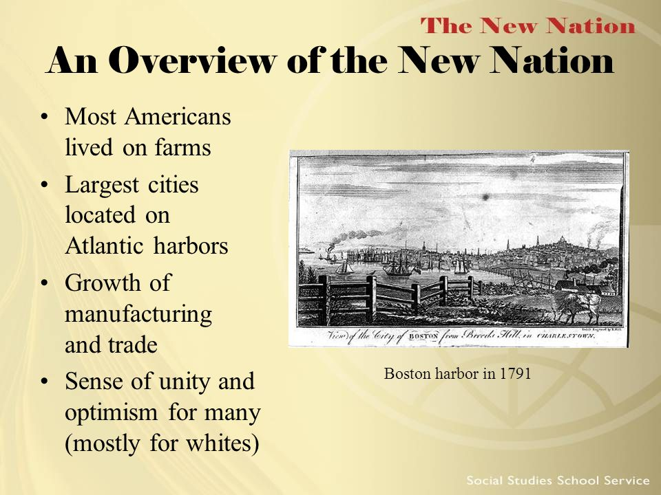 An Overview of the New Nation