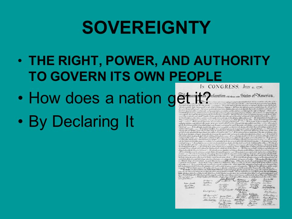 SOVEREIGNTY How does a nation get it By Declaring It