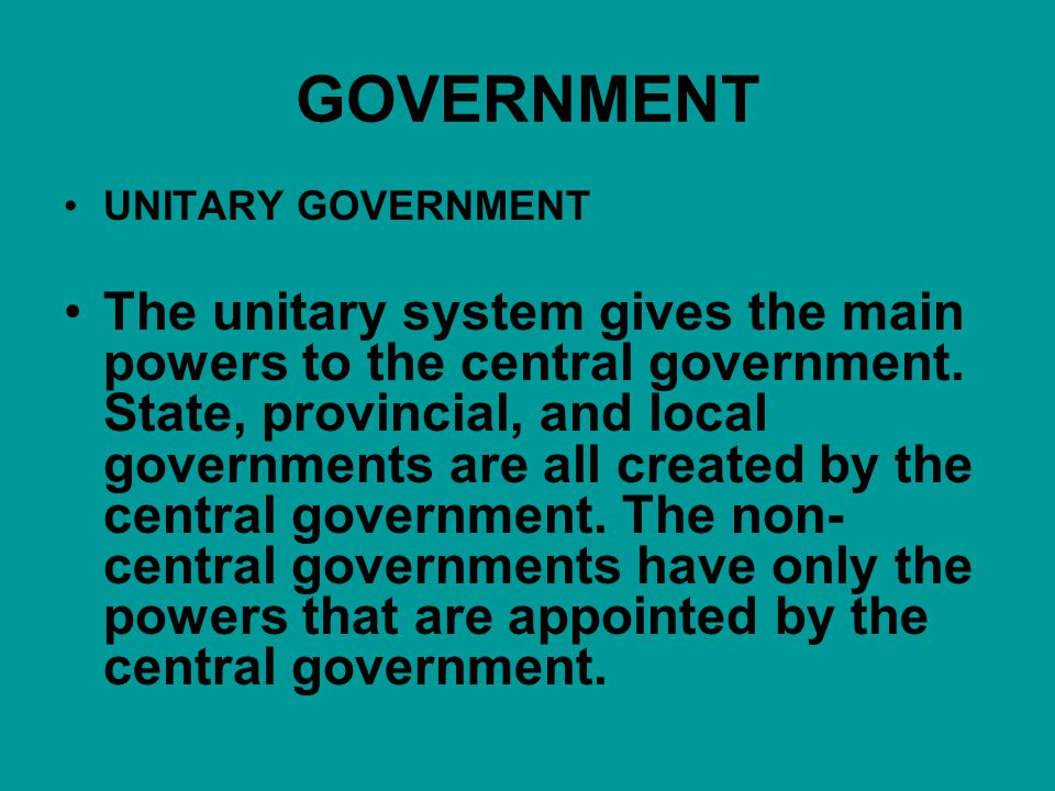 GOVERNMENT UNITARY GOVERNMENT.