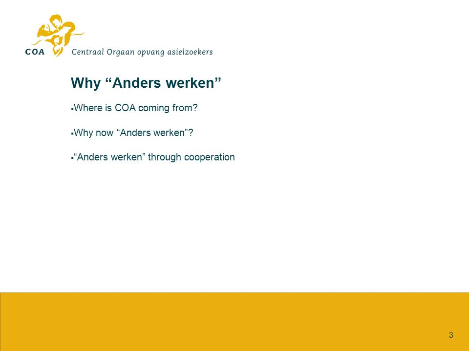 Why Anders werken Where is COA coming from Why now Anders werken