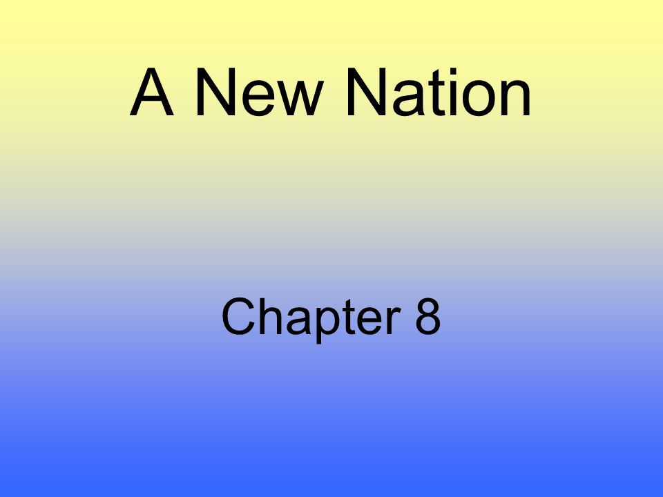 A New Nation Chapter 8