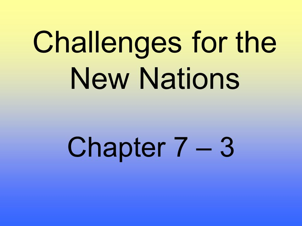 Challenges for the New Nations