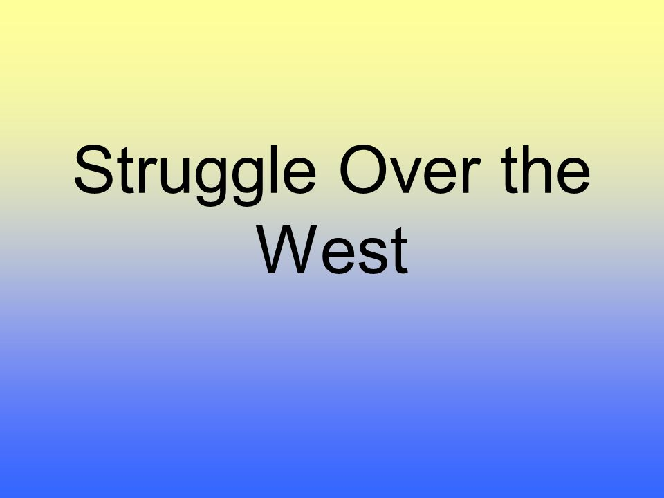 Struggle Over the West