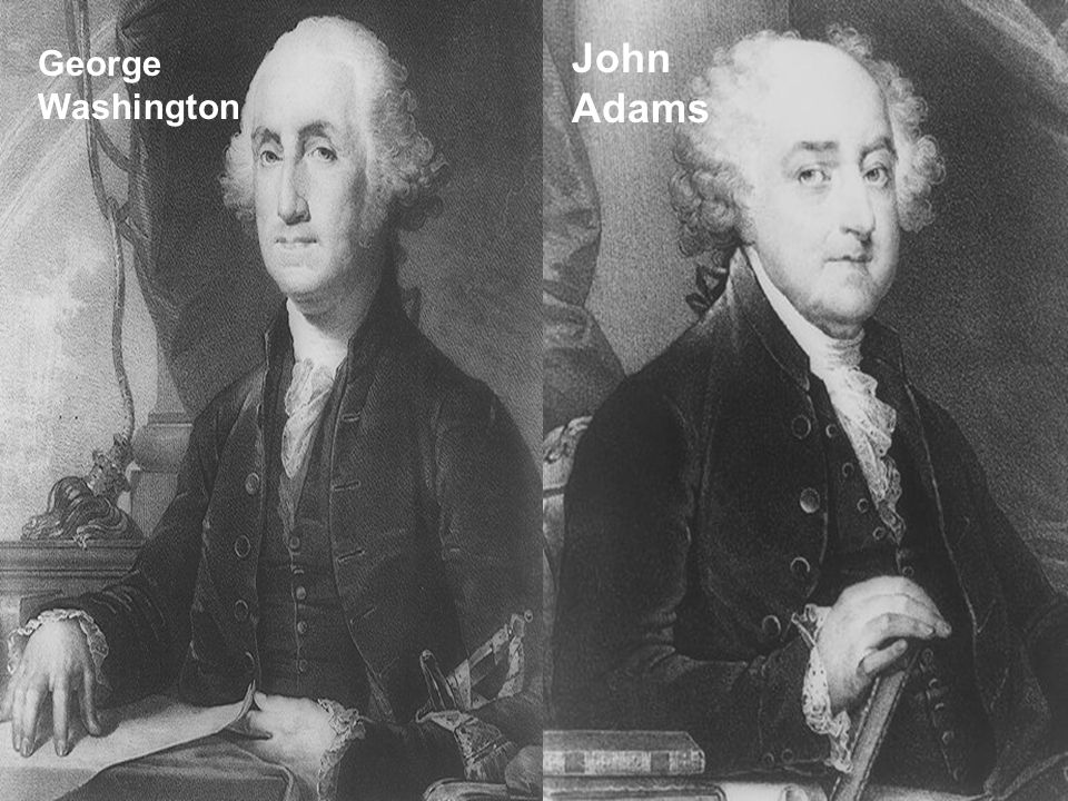 John Adams George Washington