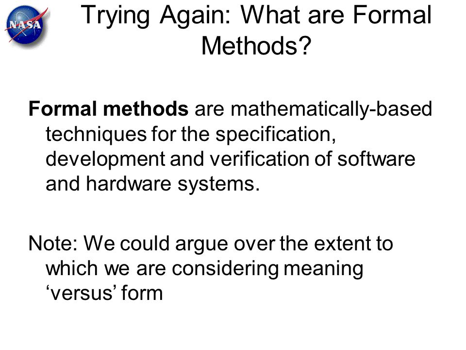 Trying Again: What are Formal Methods