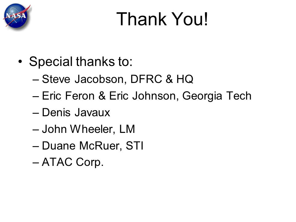 Thank You! Special thanks to: Steve Jacobson, DFRC & HQ