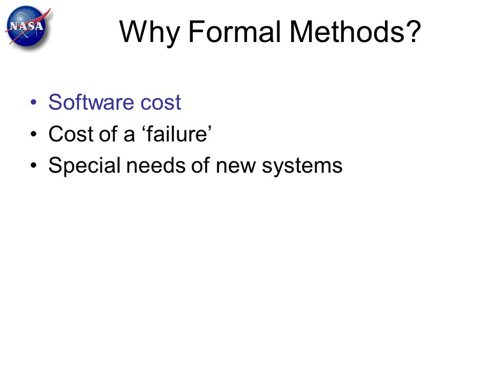Why Formal Methods Software cost Cost of a 'failure'