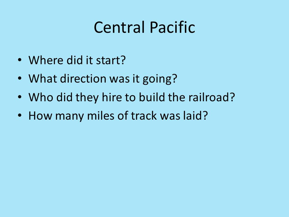 Central Pacific Where did it start What direction was it going
