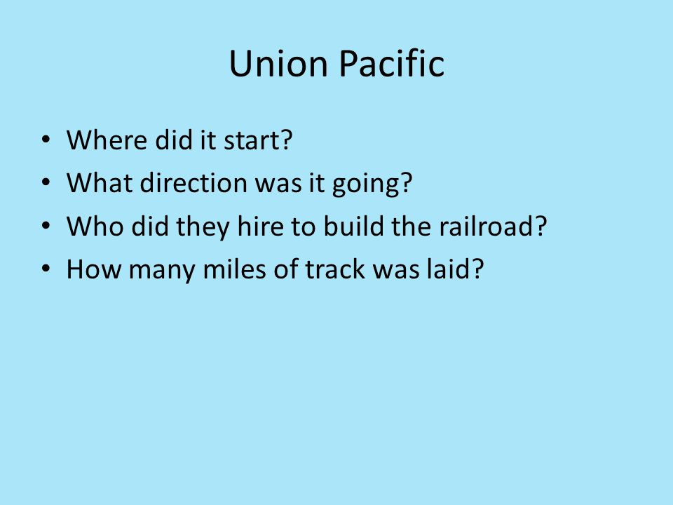 Union Pacific Where did it start What direction was it going