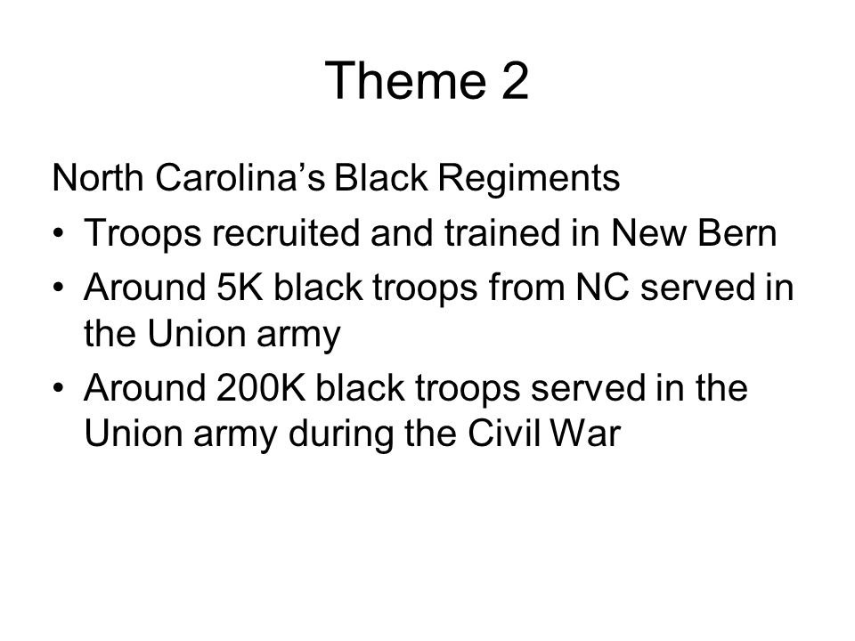 Theme 2 North Carolina's Black Regiments