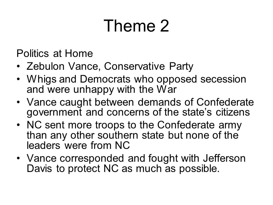 Theme 2 Politics at Home Zebulon Vance, Conservative Party
