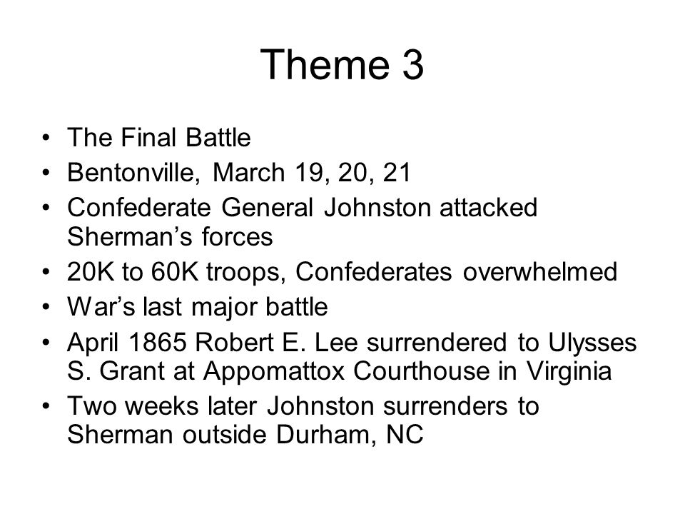 Theme 3 The Final Battle Bentonville, March 19, 20, 21