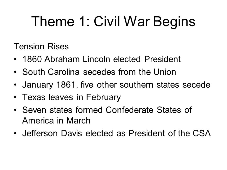 Theme 1: Civil War Begins