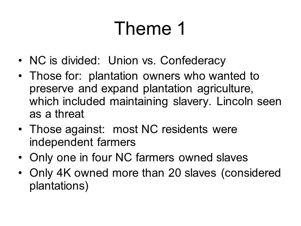 Theme 1 NC is divided: Union vs. Confederacy