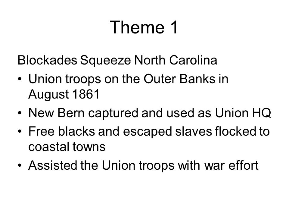 Theme 1 Blockades Squeeze North Carolina