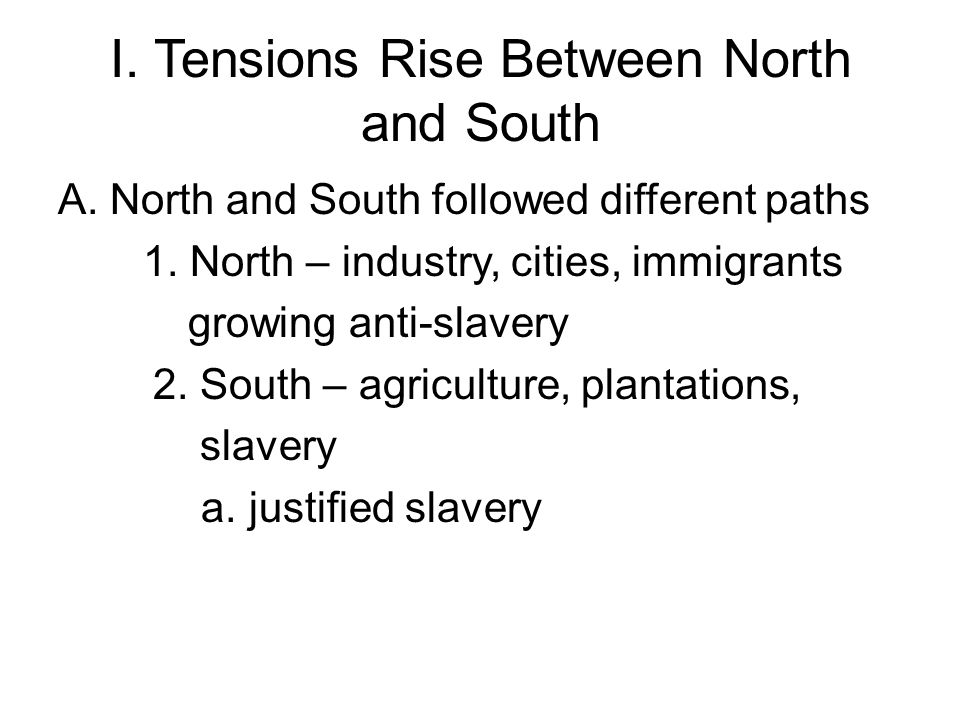 I. Tensions Rise Between North and South
