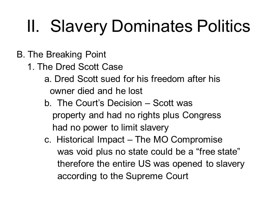 II. Slavery Dominates Politics