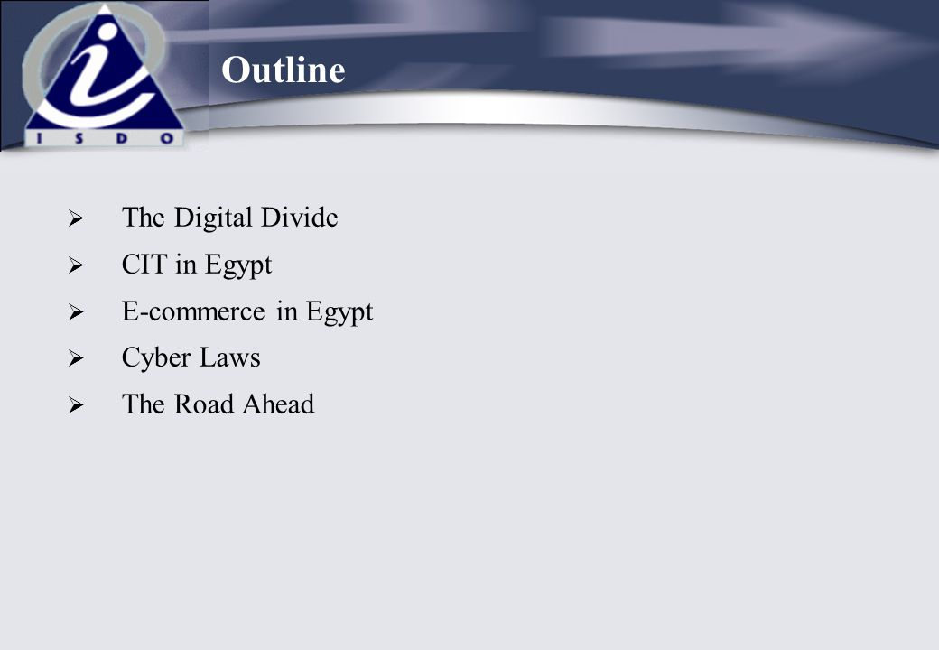 Outline The Digital Divide CIT in Egypt E-commerce in Egypt Cyber Laws
