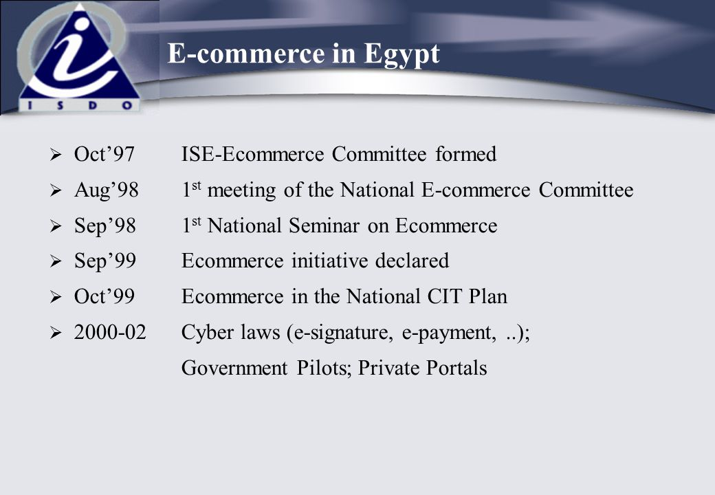 E-commerce in Egypt Oct'97 ISE-Ecommerce Committee formed