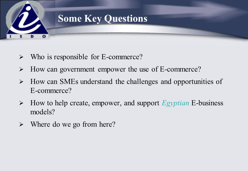 Some Key Questions Who is responsible for E-commerce
