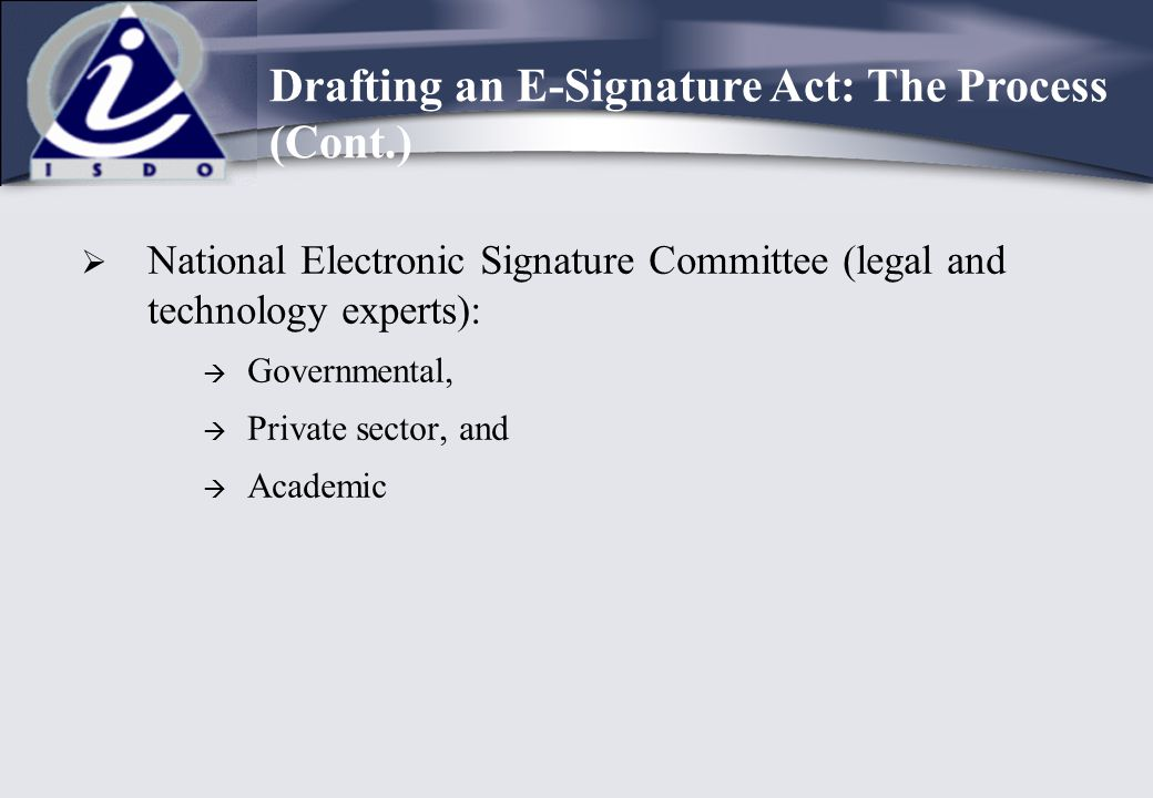 Drafting an E-Signature Act: The Process (Cont.)