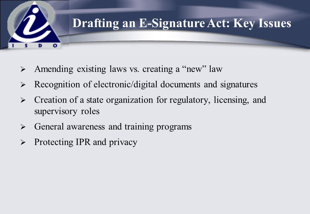 Drafting an E-Signature Act: Key Issues