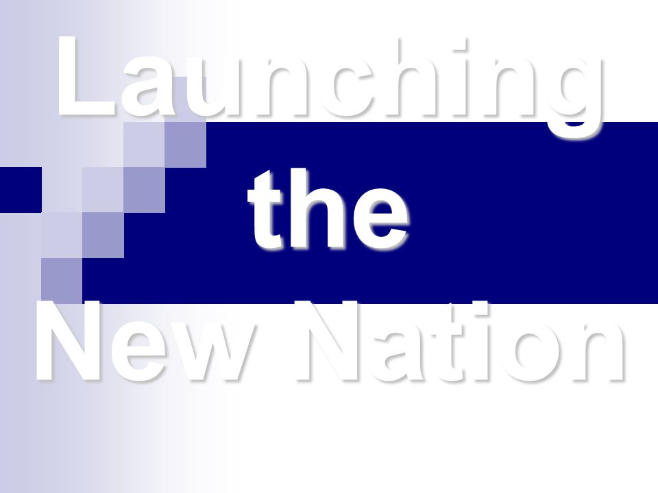 Launching the New Nation