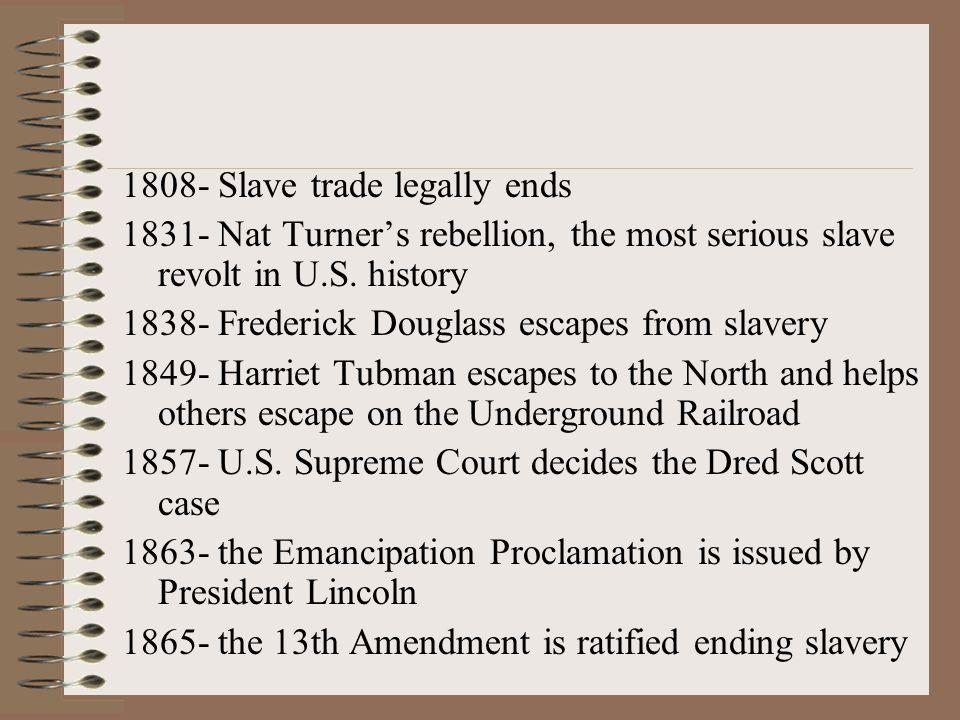 1808- Slave trade legally ends