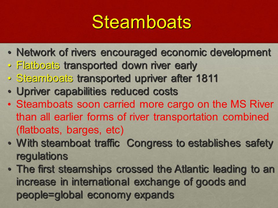 Steamboats Network of rivers encouraged economic development